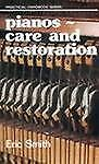Pianos : Care and Restoration by Eric Smith (1980, Hardcover)