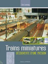 Trains Miniatures, Découverte d'une passion