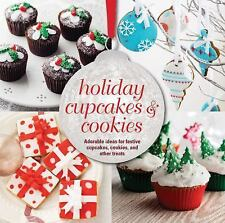 Holiday Cupcakes and Cookies : Adorable Ideas for Festive Cupcakes, Cookies...