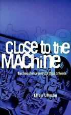 Close to the Machine: Technophilia and Its Discontents, Ullman, Ellen, Good Book
