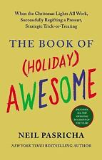 The Book of (Holiday) Awesome by Neil Pasricha (2013, Hardback)