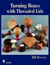 2009-03-01, Turning Boxes W/Threaded Lids, Bowers, Bill, Very Good, -- , Book