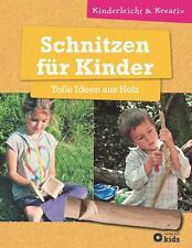 Schnitzen für Kinder - Tolle Ideen aus Holz von Elke Schwalm (2014, Gebundene...