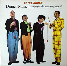 SPIKE JONES - DINNER MUSIC .. FOR PEOPLE WHO AREN'T VERY HUNGRY - REISSUED LP