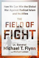 The Field of Fight: How We Can Win the Global War Against...by Michael T. Flynn