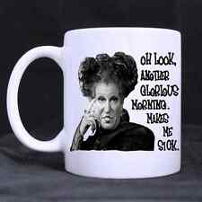 Cool Hocus Pocus Oh Look Another Glorious Morning White Ceramic Coffee Mug/Cup