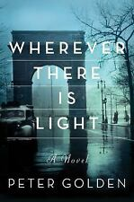 Wherever There Is Light: A Novel