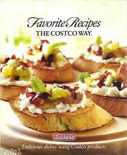 FAVORITE RECIPES THE COSTCO WAY DELICIOUS DISHES USING COSTCO PRODUCTS COOKBOOK