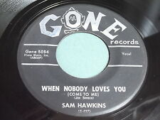 Sam Hawkins: When Nobody Loves You / She Don't Notice Me 45 - Gone