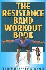 The Resistance Band Workout Book by Ed McNeely and David Sandler (2006,...