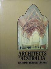 Architects of Australia by Howard Tanner ( Hardcover 1981) 1st History Book