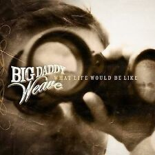 FREE US SH (int'l sh=$0-$3) NEW CD Big Daddy Weave: What Life Would Be Like