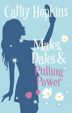 Mates, Dates and Pulling Power: Bk. 7 (Mates Dates),Cathy Hopkins,New Book mon00
