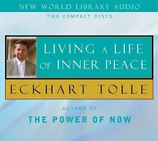 Living a Life of Inner Peace, Eckhart Tolle, New Book