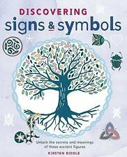 Discovering Signs and Symbols: Unlock the Secrets and Meanings of These Ancient