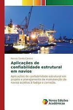 Aplicacoes de Confiabilidade Estrutural Em Navios by Correa Camara Marcos...