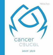 Signs of the Zodiac: Cancer by Patrizia Troni (2015, Hardcover)