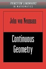 Princeton Landmarks in Mathematics and Physics: Continuous Geometry by John...