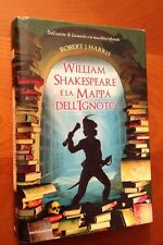 Robert J. Harris WILLIAN SHAKESPEARE E LA MAPPA DELL'IGNOTO