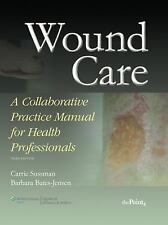 Wound Care: A Collaborative Practice Manual for Health Professionals (-ExLibrary
