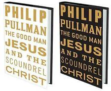 The Good Man Jesus and the Scoundrel Christ by Philip Pullman 1st edt signed