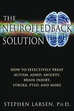 Excellent, The Neurofeedback Solution: How to Treat Autism, ADHD, Anxiety, Brain