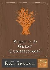 What Is the Great Commission? (Crucial Questions), R.C. Sproul, Good Book