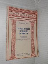 LIRICHE SCELTE I SEPOLCRI LE GRAZIE Ugo Foscolo Signorelli 1957 Gustavo Ceriello