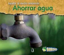 Ahorrar agua (Ayudar al medio ambiente) (Spanish Edition)