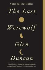 The Last Werewolf by Glen Duncan (2012, Paperback)