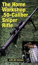 The Home Workshop .50 -Caliber Sniper Rifle with Bill Holmes  *NEW DVD*