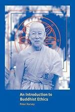 An Introduction to Buddhist Ethics: Foundations, Values and Issues by Peter...