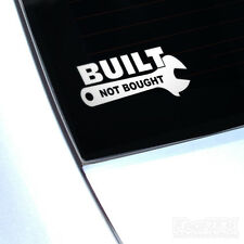 BUILT NOT BOUGHT STICKER CAR VAN WINDOW DECAL JDM EURO VAG DUB HONDA VW TOYOTA
