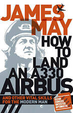 How to Land an A330 Airbus, James May | Hardcover Book | Good | 9780340994566