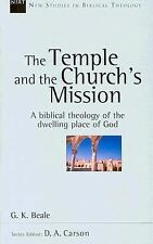 The Temple and the Church's Mission: A Biblical Theology of the Dwelling Place o