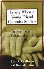 Living When a Young Friend Commits Suicide Or Even Starts Talking about It)