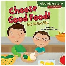 Choose Good Food!: My Eating Tips (Cloverleaf Books - My Healthy Habit-ExLibrary