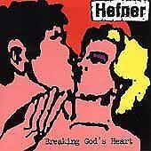 CD Hefner Breaking God's Heart