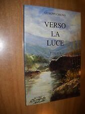 LIBRO - VERSO LA LUCE - POESIE - G.CHIODO - DONATORI CORNEE E ORGANI-NUOVO -5 -