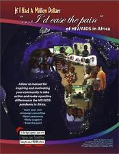 If I Had a Million Dollars...I'd Ease the Pain of HIVAIDS in Africa: A How-to Ma