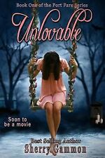 Unlovable : Book One of the Port Fare Series by Sherry Gammon (2012, Paperback)