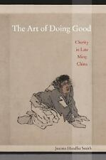 The Art of Doing Good: Charity in Late Ming China