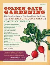 Golden Gate Gardening, 3rd Edition: The Complete Guide to Year-Round Food Garden