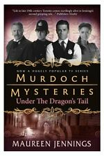 Murdoch Mysteries - Under the Dragon's Tail By Maureen Jennings
