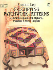 Crocheting Patchwork Patterns: 23 Granny Squares for Afghans-Sweaters-more! PB