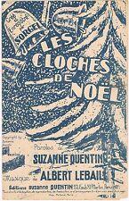 Les CLOCHES de NOEL par SORGEL Parole Suzanne QUENTIN musique Albert LEBAIL 1928