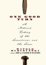One Good Turn : A Natural History of the Screwdriver and the Screw by Witold...