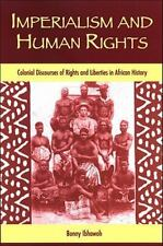 Imperialism and Human Rights: Colonial Discourses of Rights and Liberties in