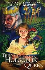 The Hobgoblin Queen by Madrise, Anna B. -Paperback