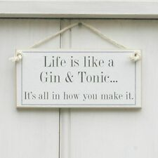 LIFE IS LIKE A GIN AND TONIC! SHABBY CHIC SIGN, GIFT, BIRTHDAY, ANNIVERSARY